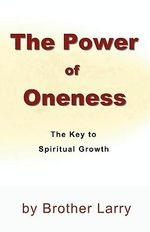 The Power of Oneness - Brother Larry Silver