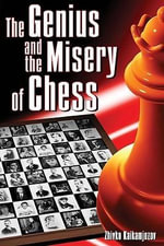 Genius and Misery of Chess - Zhivko Kaikamjozov