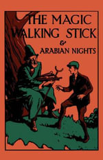 The Magic Walking Stick & Stories from the Arabian Nights - John Buchan