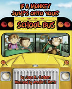 If a Monkey Jumps Onto Your School Bus - Jean M. Cochran