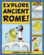 Explore Ancient Rome! : 25 Great Projects, Activities, Experiements - Carmella Van Vleet