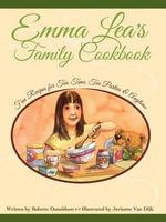 Emma Lea's Family Cookbook - Babette Donaldson