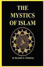 THE Mystics of Islam - A Reynold Nicholson