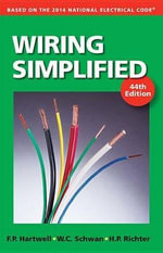 Wiring Simplified : Based on the 2014 National Electrical Code - Frederic P Hartwell
