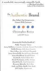 The Authentic Brand : How Today's Top Entreprenuers Connect with Customers - Christopher Rosica
