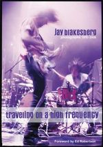 Travelling on a High Frequency : Photographs 1978-2008 - Jay Blakesberg