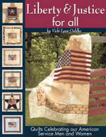 Liberty & Justice for All : Quilts Celebrating Our American Service Men and Women - Vicki Lynn Oehlke