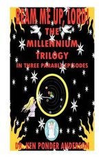 The Millennium Trilogy in Three Parable Episodes - Ken Ponder Anderson
