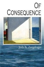 Of Consequence - Jody Zorgdrager