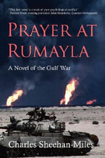 Prayer at Rumayla : A Novel of the Gulf War - Charles Edward Sheehan-Miles
