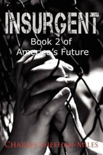 Insurgent : Book 2 of America's Future - Charles Sheehan-Miles