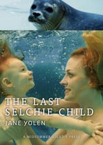 The Last Selchie Child - Jane Yolen