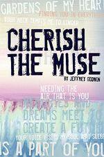 Cherish the Muse - Jeffrey Godwin