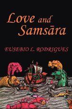 Love and Samsara - Eusebio L. Rodrigues