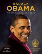 Barack Obama : The Official Inaugural Book - David Hume Kennerly