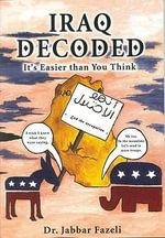 Iraq Decoded : It's Easier Than You Think - Jabbar Dr. Fazeli