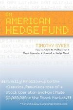An American Hedge Fund; How I Made $2 Million as a Stock Market Operator & Created a Hedge Fund : How I Made $2 Million As a Stock Market Operator & Created a Hedge Fund - Timothy Sykes