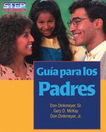 Guia Para los Padres : Preparacion Sistematica Para Educar Bien A los Hijos :  Preparacion Sistematica Para Educar Bien A los Hijos - Don C Dinkmeyer, Sr.