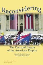 Reconsidering the Insular Cases : Human Rights Program - Gerald Neuman
