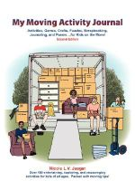 My Moving Activity Journal : Activities, Games, Crafts, Puzzles, Scrapbooking, Journaling, and Poems for Kids on the Move - Second Edition - Nicole L.V. Jaeger
