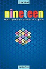 19 Nineteen : God's Signature in Nature and Scripture - Edip Yuksel