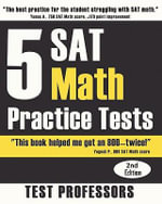 5 SAT Math Practice Tests (2nd Edition) : Media Update - Paul G Simpson IV