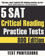 5 SAT Critical Reading Practice Tests - Paul G Simpson, IV