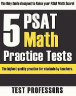 5 PSAT Math Practice Tests - Paul G Simpson, IV