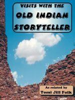 Visits with the Old Indian Storyteller - Tomi Jill Folk