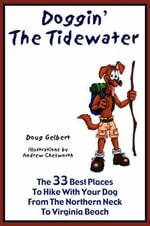 Doggin' the Tidewater - The 33 Best Places to Hike with Your Dog from the Northern Neck to Virginia Beach - Doug Gelbert