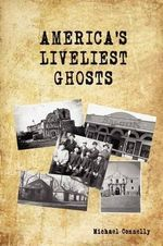 America's Liveliest Ghosts - Michael Connelly