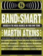 Band: Smart : And Succeed on Your Own Terms - Martin Atkins