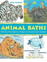 Animal Baths : Wild and Wonderful Ways Animals Get Clean - Beth Fielding