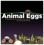 Animal Eggs : An Amazing Clutch of Mysteries & Marvels! - Dawn Cusick