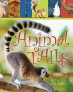 Animal Tails : A Rainbow of Colors from Animals Around the World - Beth Fielding