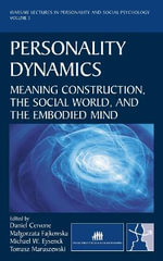 Personality Dynamics : Meaning Construction, the Social World, and the Embodied Mind