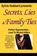 Secrets, Lies & Family Ties - Sylvia Hubbard