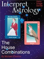 Interpret Astrology : The House Combinations - Michael Erlewine