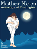 Mother Moon : Astrology of 'The Lights' - Michael Erlewine