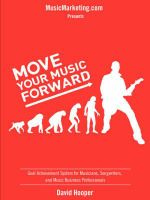 Move Your Music Forward - Goal Achievement System for Musicians, Songwriters, and Music Business Professionals (Musicmarketing.com Presents) - David R Hooper