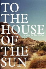 To the House of the Sun - Tim Miller