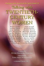 Talking with Twentieth Century Women : Dialogues with Masters of the Spirit World - Peter Watson Jenkins