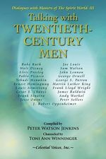 Talking with Twentieth Century Men - Peter Watson Jenkins