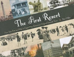 The First Resort : Fun, Sun, Fire and War in Cape May, America's Original Seaside Town - Ben Miller