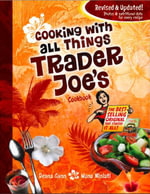 Cooking with All Things Trader Joe's Cookbook - Deana Gunn