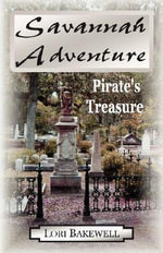 Savannah Adventure : Pirate's Treasure - Lori N Bakewell