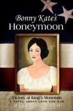 Bonny Kate's Honeymoon : Victory at King's Mountain - Mark Strength