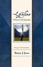 Lifeline : When God Speaks - Shirley J Jones