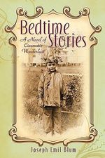 Bedtime Stories : A Novel of Cinematic Wanderlust - Joseph Emil Blum