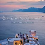 EAT, DRINK, LUXURIATE : A MR. & MRS. ITALY GUIDE - Debra Levinson
